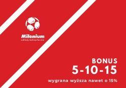 Bonus 5-10-15 Milenium